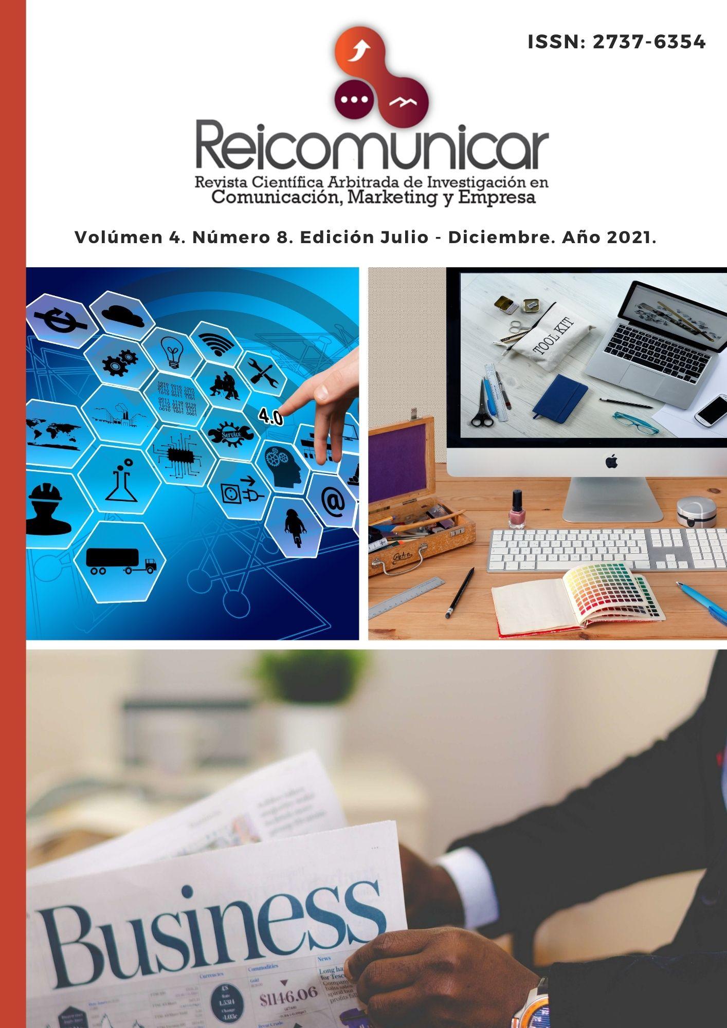 Ver Vol. 4 Núm. 8 (2021): Revista Científica Arbitrada de Investigación en Comunicación, Marketing y Empresa REICOMUNICAR.