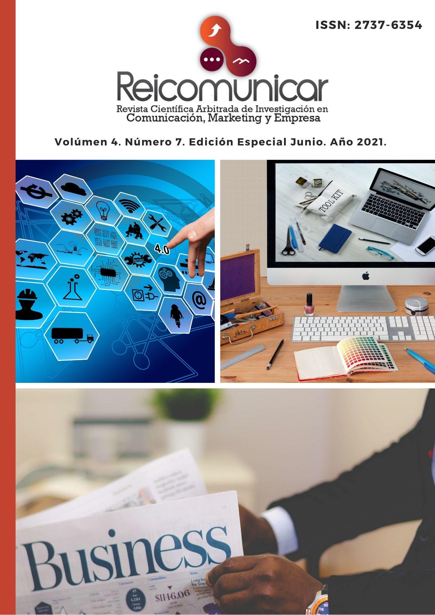 Ver Vol. 4 Núm. 7 Ed. esp. (2021): Revista Científica Arbitrada de Investigación en Comunicación, Marketing y Empresa REICOMUNICAR. (Edición especial junio 2021)